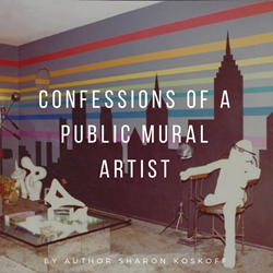 Confessions of a Public Mural Artist