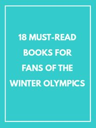 18 Books You Need to Read Before the Winter Olympics