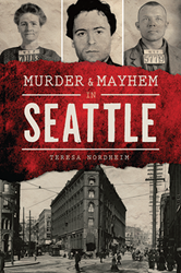 Meet the author of 'Murder & Mayhem in Seattle'