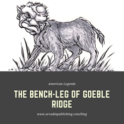 American Legends: The Bench-Leg of Goeble Ridge