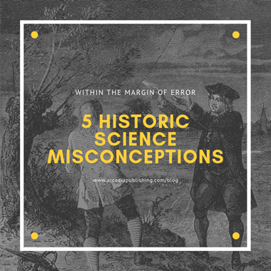 The Margin of Error: 5 Historical Science Misconceptions