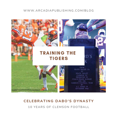 Training the Tigers: Celebrating Dabo's Dynasty and Ten Years of Clemson Football