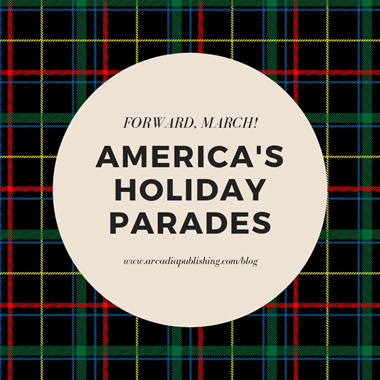 Forward, March: America's Holiday Parades