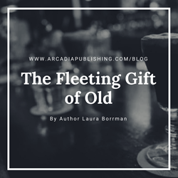 The (Fleeting) Gift of Old