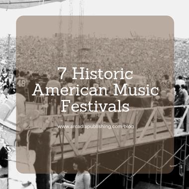 7 Historic American Music Festivals