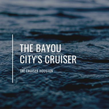 The Bayou City's Cruiser