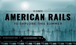 Iconic American Rails to Explore This Summer