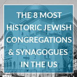 8 Historic Jewish Synagogues in the US