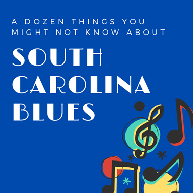 A dozen things you might not know about South Carolina Blues
