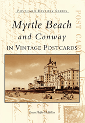Testimonial Tuesday: Conway & Myrtle Beach and Conway in Vintage Postcards