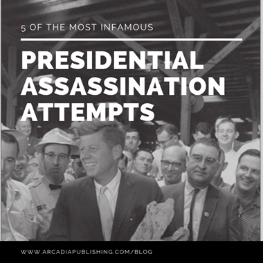 5 Infamous Presidential Assassinations and Attempts