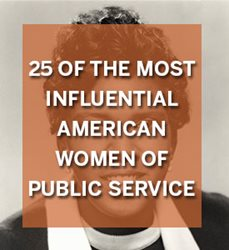 25 of the Most Influential American Women in Public Service
