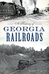 The Great Locomotive Chase Inspires 'A History of Georgia Railroads'