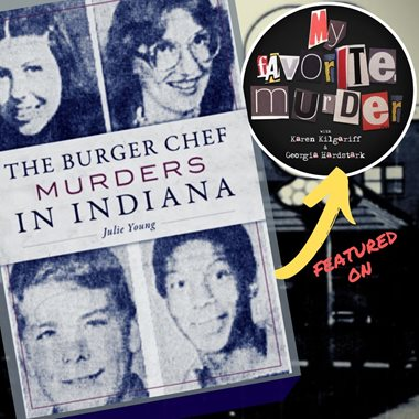 My Favorite Murder, Our Favorite Book: True Crime Podcast Highlights Burger Chef Murders in Indiana