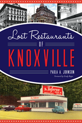 Author Post: Lost Restaurants of Knoxville