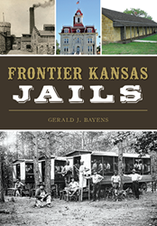 How the West was Jailed: A taste of Kansas' iron-barred past
