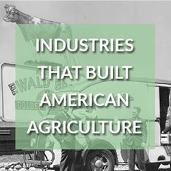 The Four Industries that Built American Agriculture