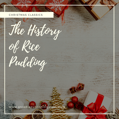 Christmas Classics: The History of Rice Pudding
