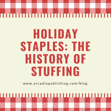 Holiday Staples: The History of Stuffing