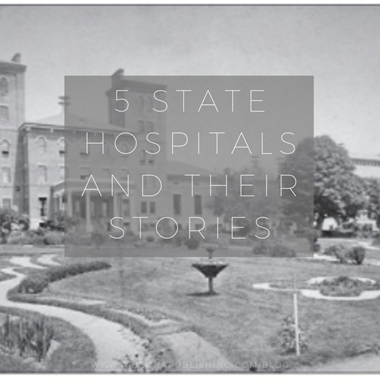 5 State Hospitals and their Stories