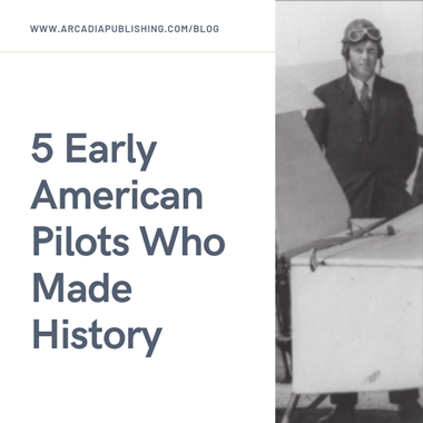 5 Early American Pilots Who Made History