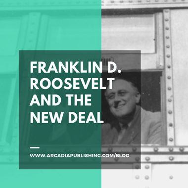 How One Man Shaped America: Franklin D. Roosevelt and the New Deal