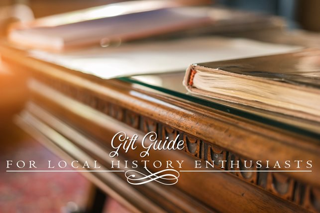 gift guide local history enthusiasts