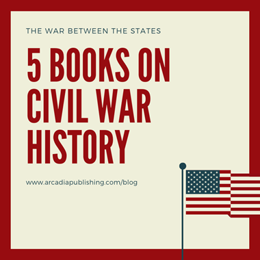 The War Between the States: 5 Books on Civil War History