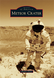 An Interview with Images of America: Meteor Crater author, Neal F. Davis