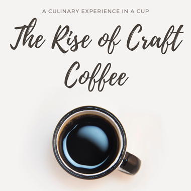 The Rise of Craft Coffee: A Culinary Experience in a Cup
