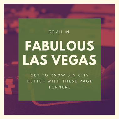 Fabulous Las Vegas: Get to Know Sin City Better with These Page Turners