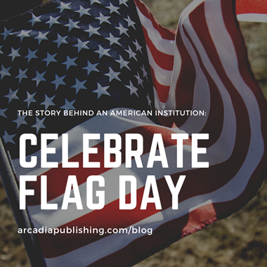 ​Celebrate Flag Day with the Story Behind an American Institution