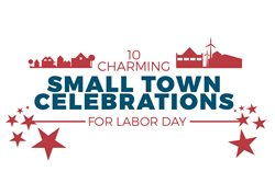 10 Charming Small Town Celebrations for Labor Day