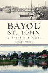 Guest Post: Bayou St. John: Nothing Less Than A Dear Friend
