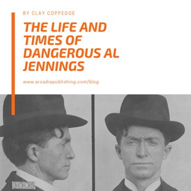 The Life and Times of Dangerous Al Jennings