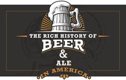​The Rich History of Beer and Ale in America