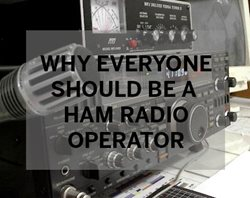 Why Everyone Should be a HAM Radio Operator