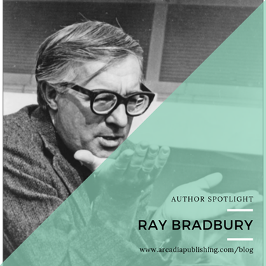 Author Spotlight: Ray Bradbury