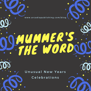 Mummer's the Word: Unusual New Year's Eve Celebrations