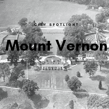 City Spotlight: Mount Vernon, VA