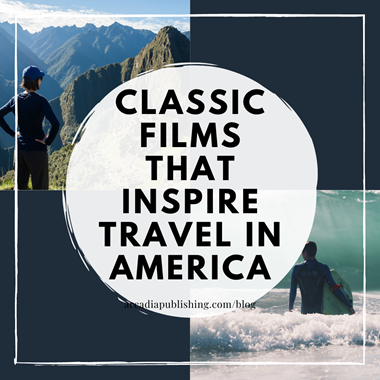 Classic Films that Inspire Travel in America