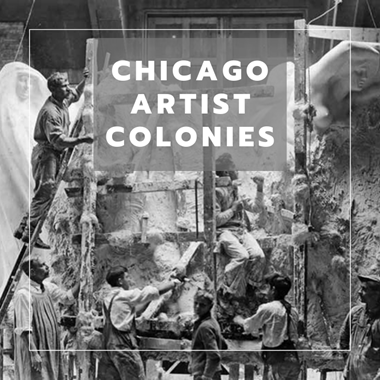 Creating Art in the Windy City: Chicago Artist Colonies