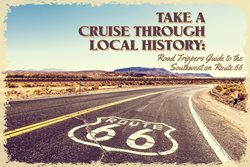 Take a Cruise Through Local History: Road Trippers Guide to the Southwest on Route 66