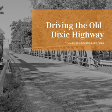 Driving the Old Dixie Highway