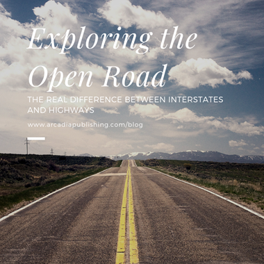 Our Main Roads: The Real Difference Between Interstates and Highways