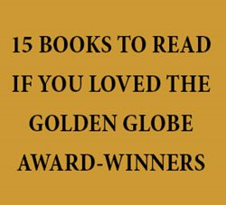 15 Books to Read if You Loved the Golden Globe Award Winners
