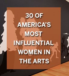 30 of the Most Influential American Women in the Arts