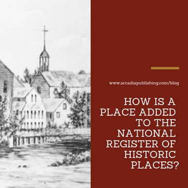 How is a Place Added to the National Register of Historic Places?