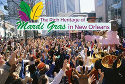 The Rich Heritage of Mardi Gras in New Orleans