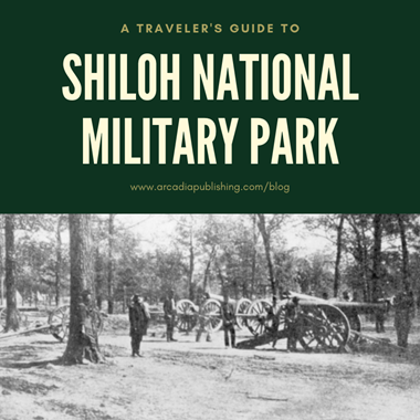 A Traveler's Guide to Shiloh National Military Park